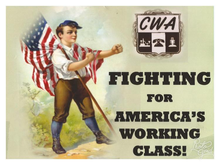 CWA fighting for America's working class